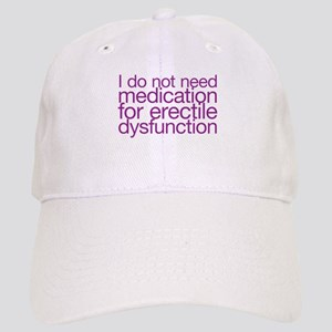 I do not have erectile dysfunction Cap
