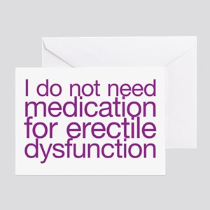 I do not have erectile dysfunction Greeting Card