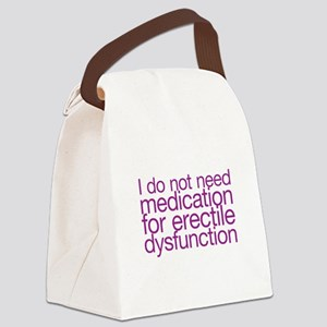I do not have erectile dysfunction Canvas Lunch Ba