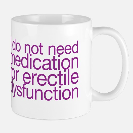 I do not have erectile dysfunction Mug