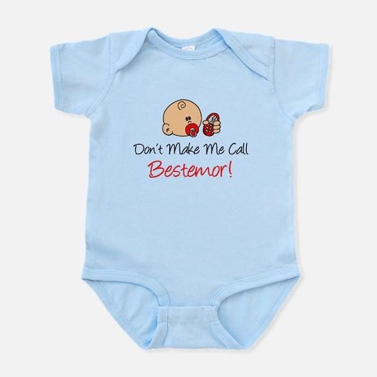 Dont Make Me Call Bestemor Infant Bodysuit