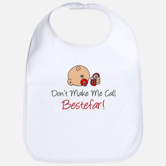 Dont Make Me Call Bestefar Bib