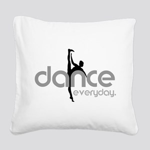 dance everyday Square Canvas Pillow