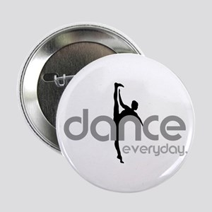 "dance everyday 2.25"" Button"