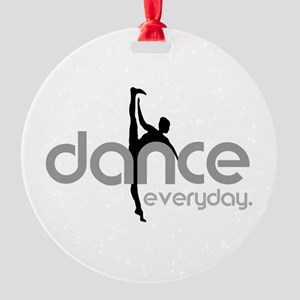 dance everyday Round Ornament