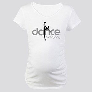 dance everyday Maternity T-Shirt