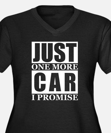 Just One More Car I Promise Plus Size T-Shirt