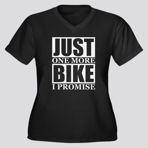 Just One More Bike I Promise Plus Size T-Shirt