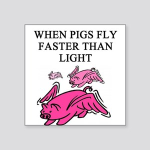 when pigs fly physics gifts t-shirts Square Sticke