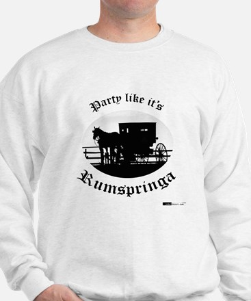 Party Like It's Rumspringa Sweatshirt