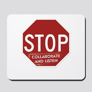 Stop Collaborate and Listen Mousepad