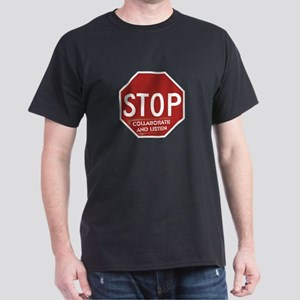 Stop Collaborate and Listen Dark T-Shirt
