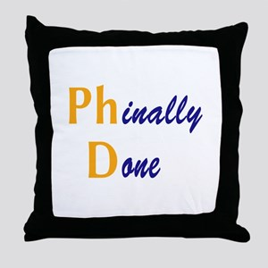 Phinally Done Throw Pillow