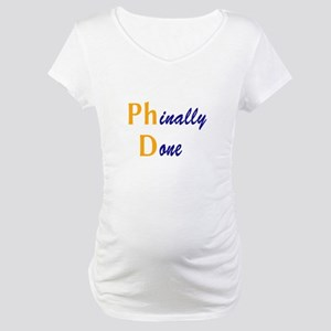 Phinally Done Maternity T-Shirt