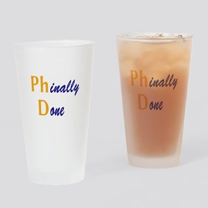 Phinally Done Drinking Glass