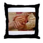 The Hand of an Old Friend Throw Pillow