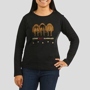 Nothin' Butt Bloodhounds Long Sleeve T-Shirt