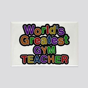 World's Greatest GYM TEACHER Rectangle Magnet