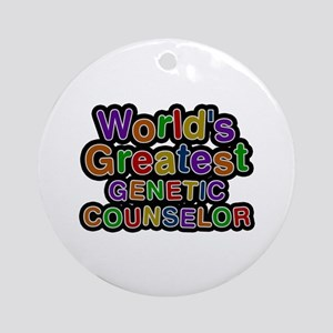 World's Greatest GENETIC COUNSELOR Round Ornament