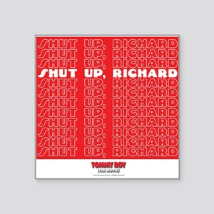 "Shut Up Square Sticker 3"" x 3"""