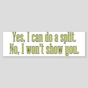 I Can Do A Split Sticker (Bumper)