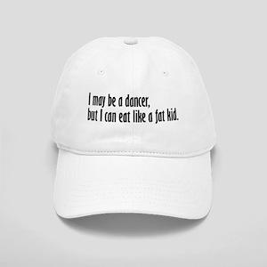 I May Be A Dancer Cap