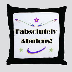 Fabsolutely Abulous! Throw Pillow