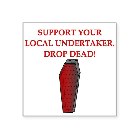 "sick drop dead insult joke Square Sticker 3"" x 3"""