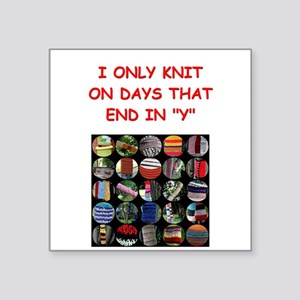 funny knit knitter knitting joke Square Sticker 3""