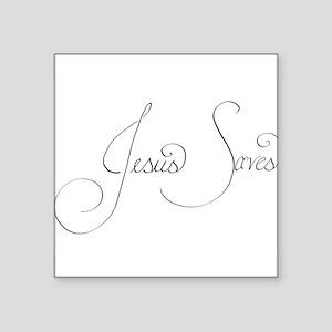 "jesus saves Square Sticker 3"" x 3"""