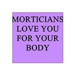 funny jokes morticians undertakers Square Sticker