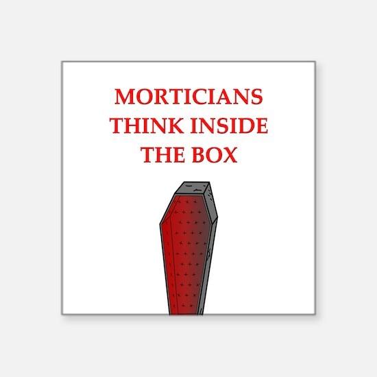 funny joke undertakers morticians Square Sticker 3