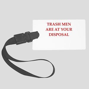 funny joke trash garbage men man Large Luggage Tag