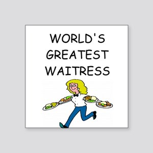 "WAITRESS joke Square Sticker 3"" x 3"""