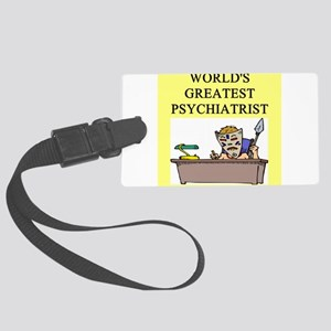 worlds greatest psychiatrist Large Luggage Tag
