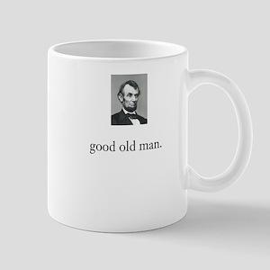 Abraham Lincoln was a Good Old Man Mug