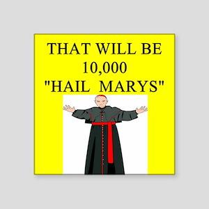 "hail mary catholic humor Square Sticker 3"" x 3"""