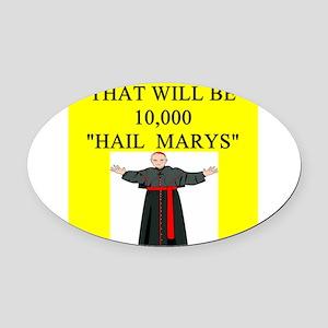 hail mary catholic humor Oval Car Magnet