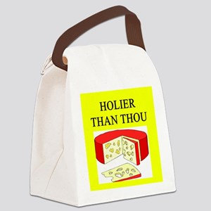 HOLIER than thou gifts t-shirts Canvas Lunch Bag