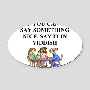 funny jewish joke yiddish proverb Oval Car Magnet
