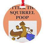 nutty squirrel poop Round Ornament