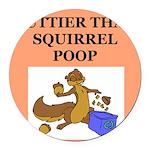 nutty squirrel poop Round Car Magnet