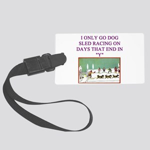 dog sled racing gifts apparel Large Luggage Tag