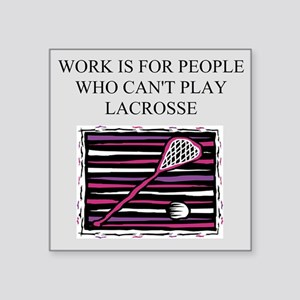 funny jokes sports lacroose players Square Sticker