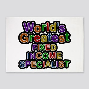 World's Greatest FIXED INCOME SPECIALIST 5'x7' Are