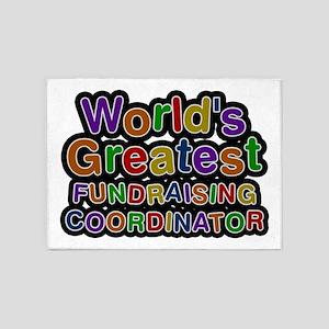 World's Greatest FUNDRAISING COORDINATOR 5'x7' Are