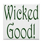 Wicked Good! Tile Coaster