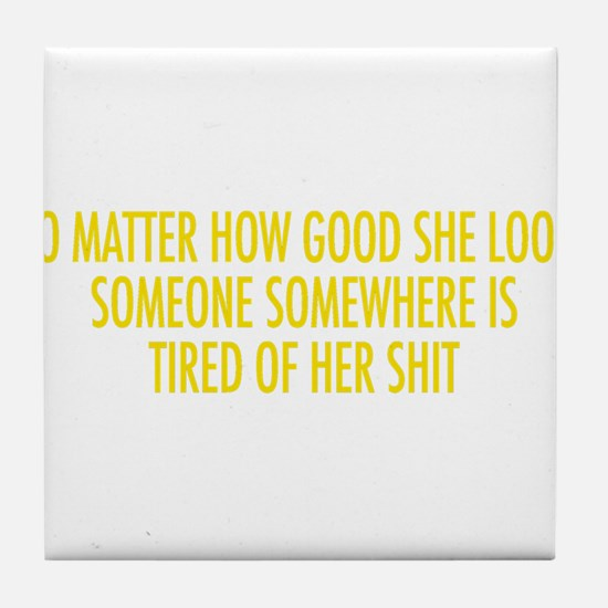 tired of her shit yellow.png Tile Coaster