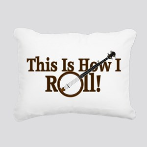 How I (Banjo) Roll! Rectangular Canvas Pillow