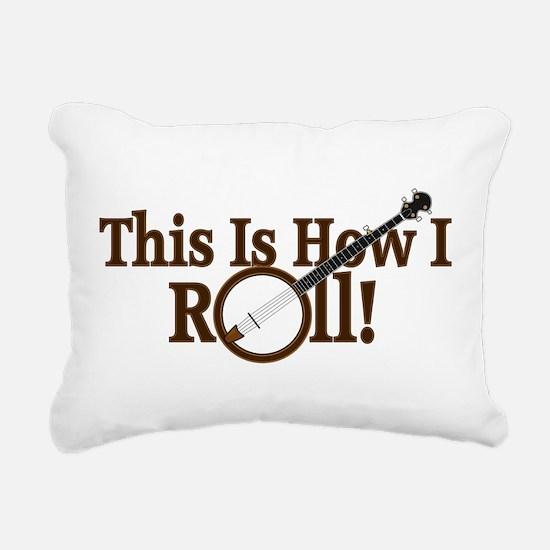 How I (Banjo) Roll! Rectangular Canvas Pillow